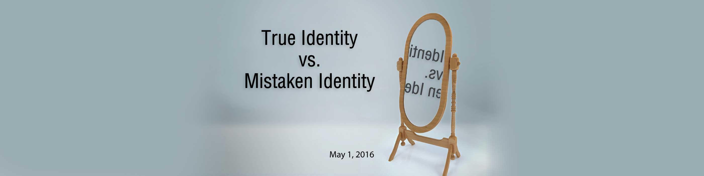 Summit-True-Identity-vs.-Mistaken-Identity-050116-Final_web_2800x700